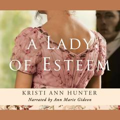 A Lady of Esteem Audiobook, by Kristi Ann Hunter