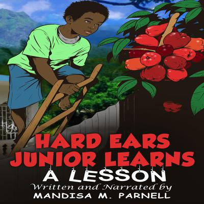 Hard Ears Junior Learns A Lesson Audiobook, by Mandisa M. Parnell