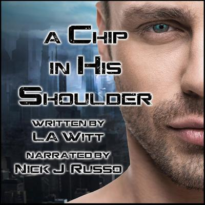 A Chip in His Shoulder Audiobook, by L.A. Witt
