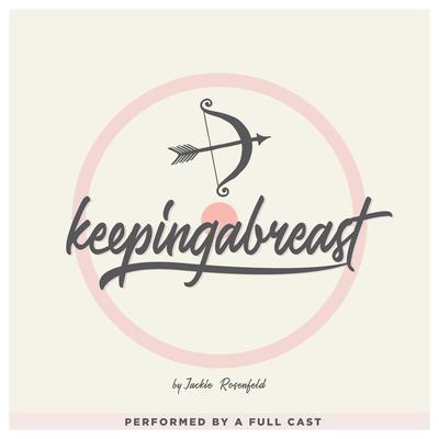 Keepingabreast Audiobook, by Jackie Rosenfeld