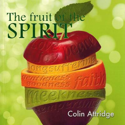 The Fruit of the Spirit Audiobook, by Colin Attridge