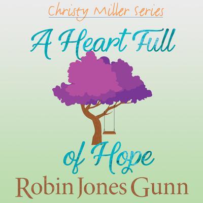 A Heartful of Hope Audiobook, by Robin Jones Gunn