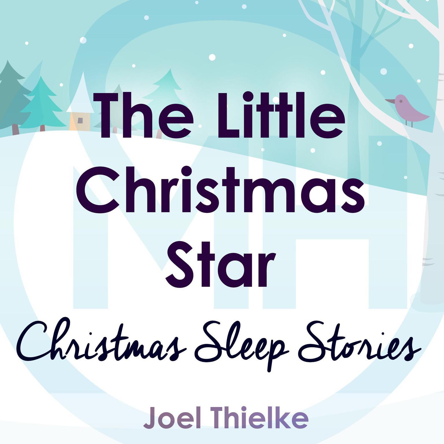 The Little Christmas Star - Christmas Sleep Stories Audiobook, by Joel Thielke