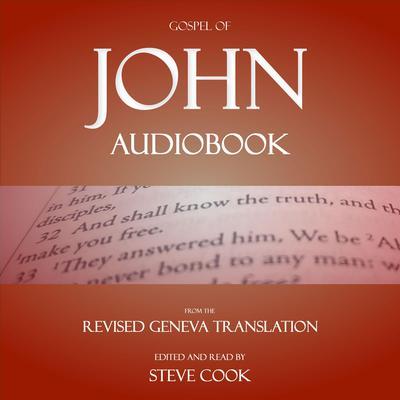 Gospel of John Audiobook: From The Revised Geneva Translation Audiobook, by John