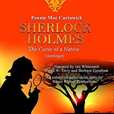 Sherlock Holmes: The Curse of a Native: A Short Mystery  Audiobook, by Pennie Mae Cartawick