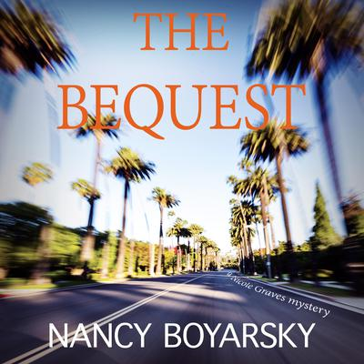 The Bequest: A Nicole Graves Mystery Audiobook, by Nancy Boyarsky