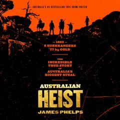 Australian Heist Audiobook, by James Phelps