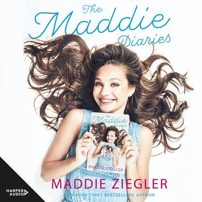 The Maddie Diaries: A Memoir Audiobook, by Maddie Ziegler