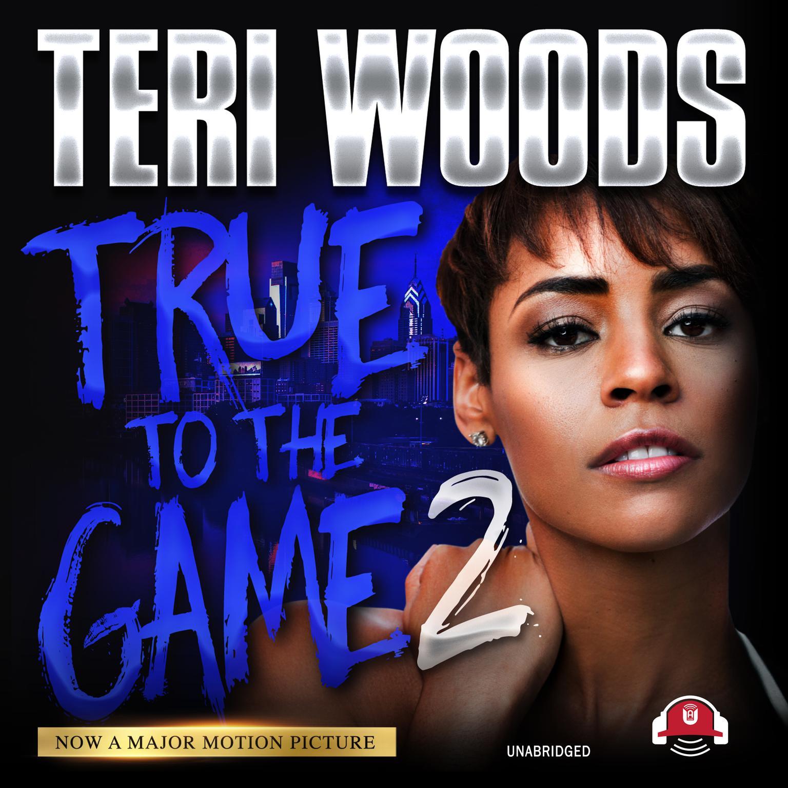 True to the Game II Audiobook, by Teri Woods