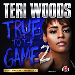 True to the Game II Audiobook, by Teri Woods