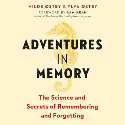 Adventures in Memory: The Science and Secrets of Remembering and Forgetting Audiobook, by Hilde Østby