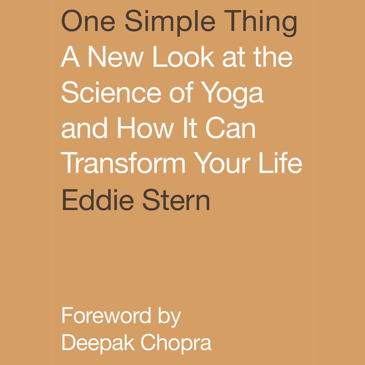 Printable One Simple Thing: A New Look at the Science of Yoga and How It Can Transform Your Life Audiobook Cover Art