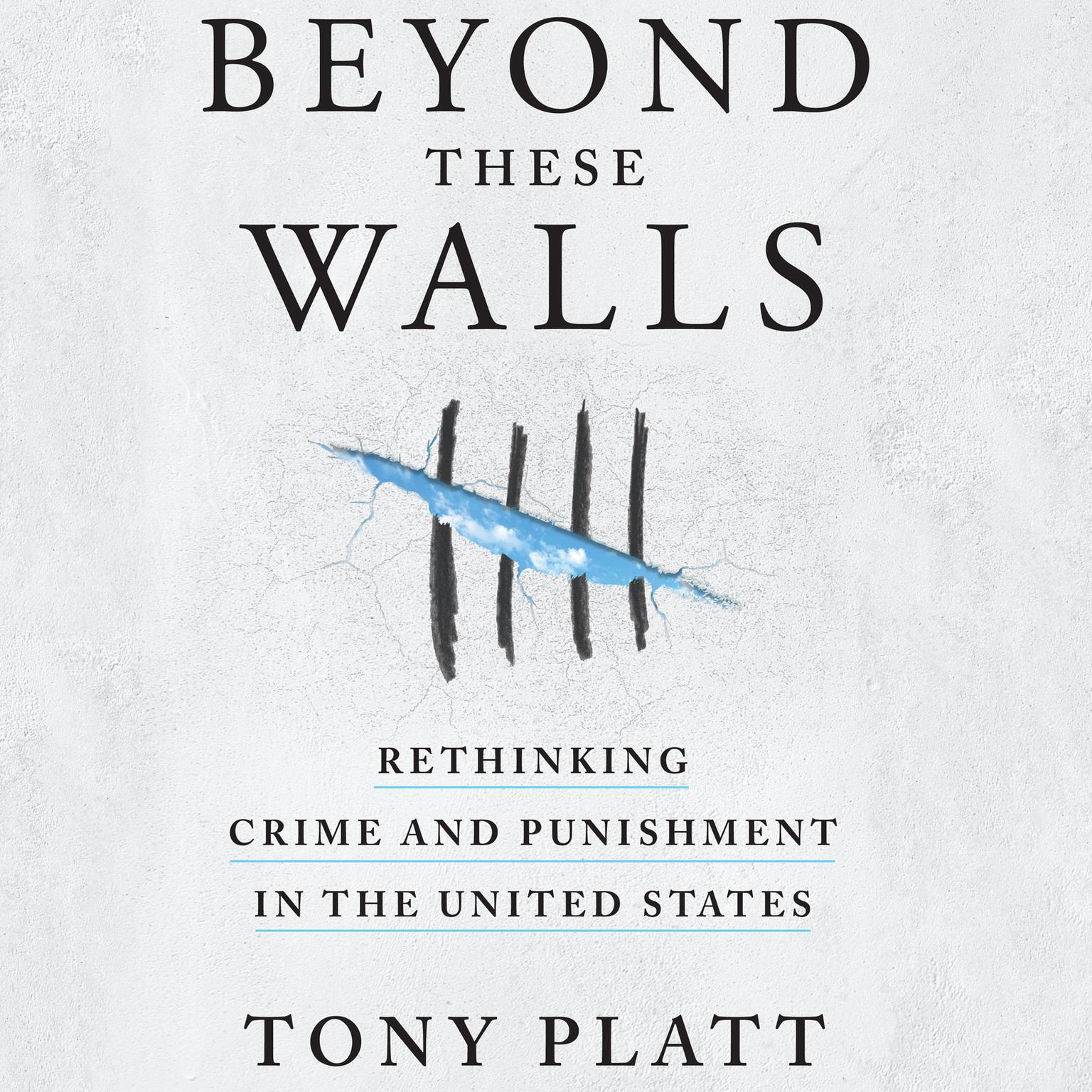 Printable Beyond These Walls: Rethinking Crime and Punishment in the United States Audiobook Cover Art