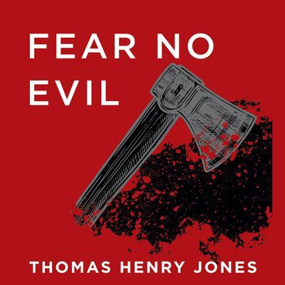 Fear No Evil Audiobook, by Thomas Henry Jones
