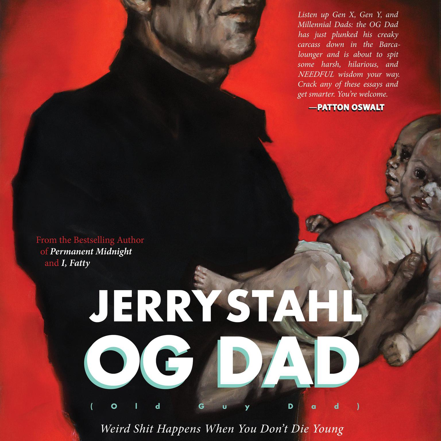 Printable OG (Old Guy) Dad: Weird Shit Happens When You Don't Die Young Audiobook Cover Art