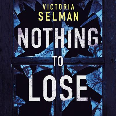 Nothing to Lose Audiobook, by Victoria Selman