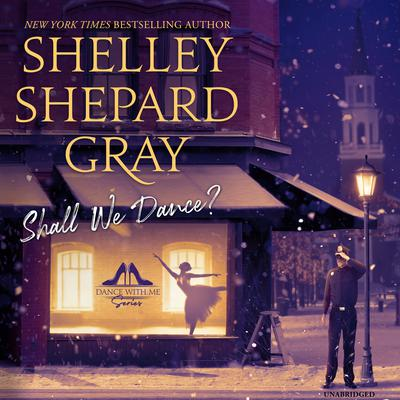 Shall We Dance? Audiobook, by Shelley Shepard Gray