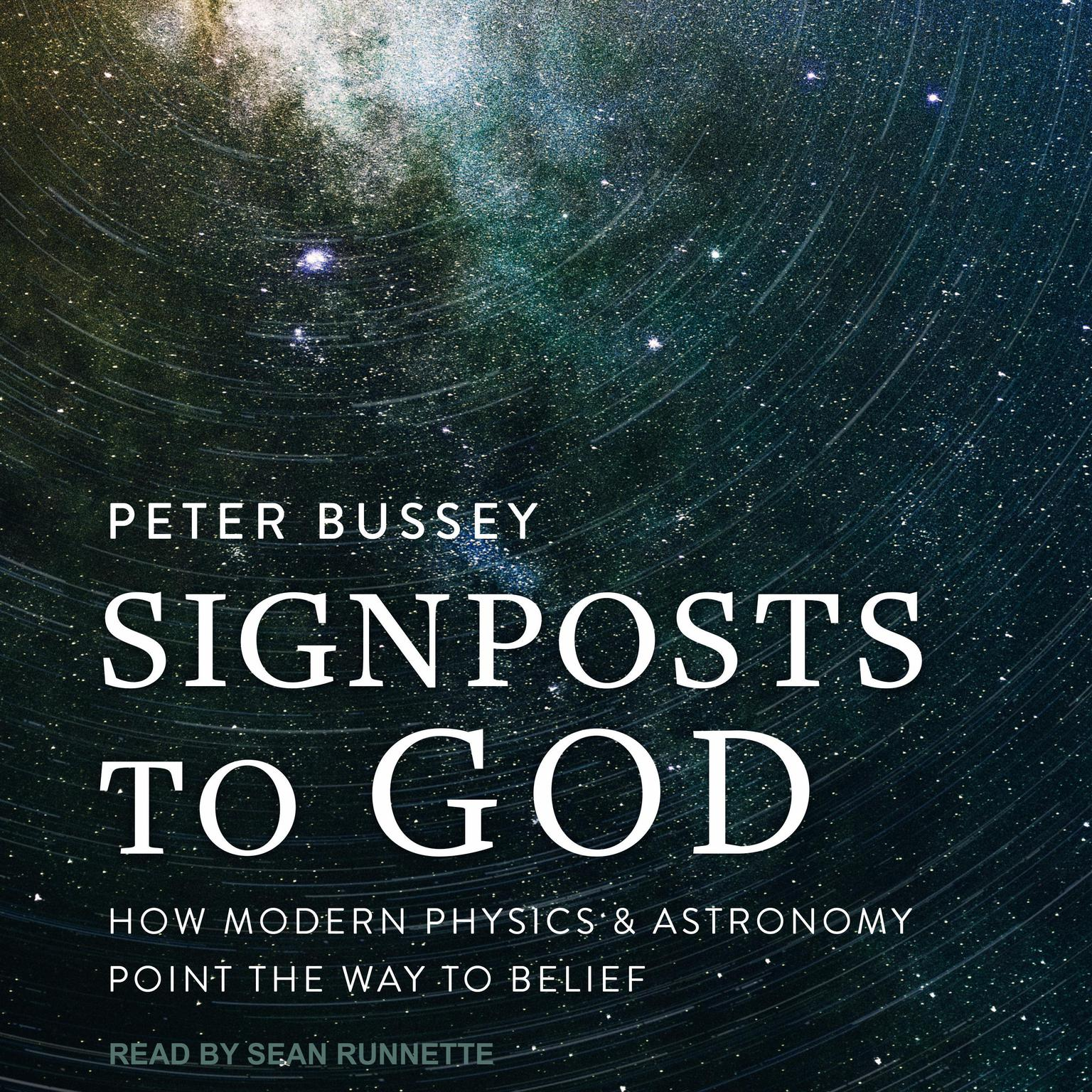 Printable Signposts to God: How Modern Physics and Astronomy Point the Way to Belief Audiobook Cover Art