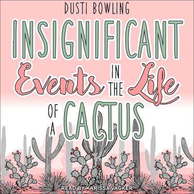 Insignificant Events in the Life of a Cactus Audiobook, by