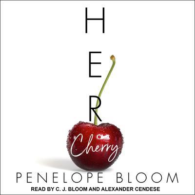 Her Cherry Audiobook, by Penelope Bloom