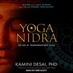 Yoga Nidra: The Art of Transformational Sleep Audiobook, by Kamini Desai