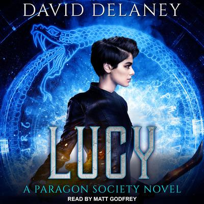 Lucy: A Paragon Society Novel Audiobook, by David Delaney