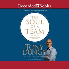 The Soul of a Team: A Modern-Day Fable for Winning Teamwork Audiobook, by Tony Dungy, Nathan Whitaker