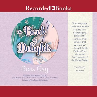 The Book of Delights: Essays Audiobook, by Ross Gay