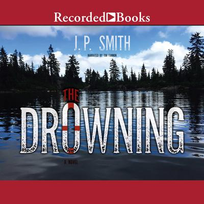 The Drowning: A Novel Audiobook, by J. P. Smith