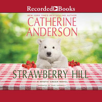 Strawberry Hill Audiobook, by Catherine Anderson
