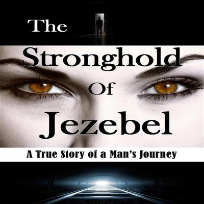 The Stronghold of Jezebel Audiobook, by Bill Vincent
