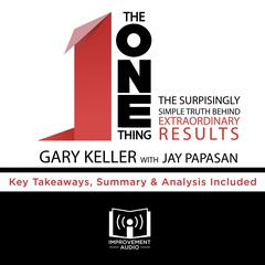 The ONE Thing by Gary Keller Audiobook, by Improvement Audio
