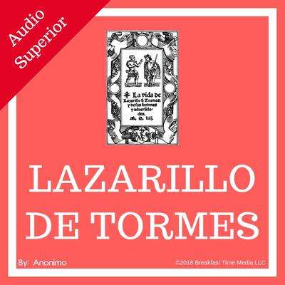 La Vida de Lazarillo de Tormes (completo) Audiobook, by Autor Anónimo