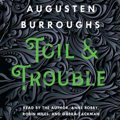 Toil & Trouble: A Memoir Audiobook, by Augusten Burroughs