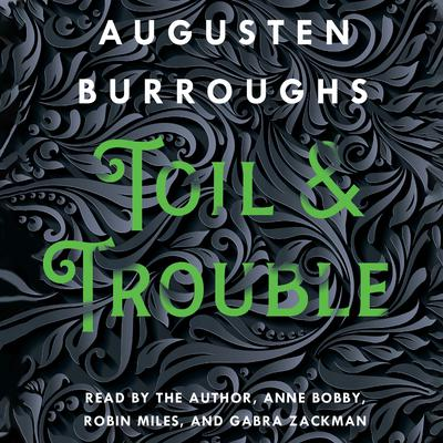 Toil & Trouble: A Memoir Audiobook, by Augusten Burroughs