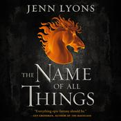 The Name of All Things Audiobook, by Jenn Lyons