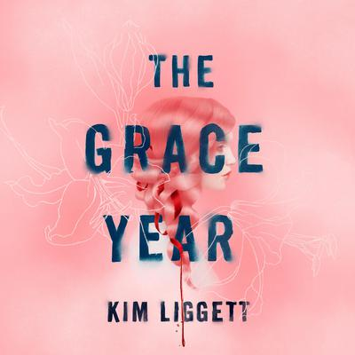 The Grace Year: A Novel Audiobook, by