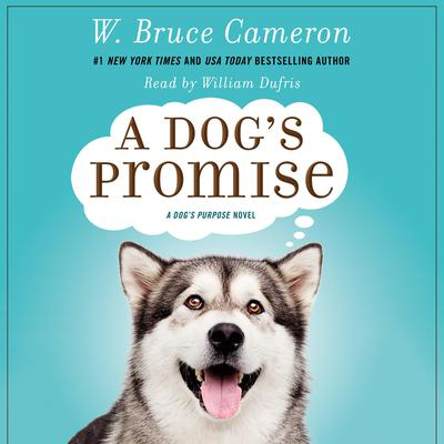 A Dogs Promise Audiobook, by W. Bruce Cameron