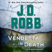 Vendetta in Death: An Eve Dallas Novel (In Death, Book 49) Audiobook, by J. D. Robb