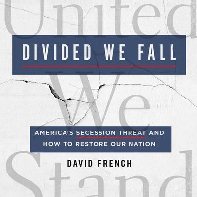 Divided We Fall: America's Secession Threat and How to Restore Our Nation Audiobook, by