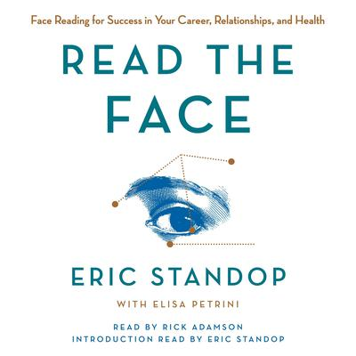 Read the Face: Face Reading for Success in Your Career, Relationships, and Health Audiobook, by Eric Standop