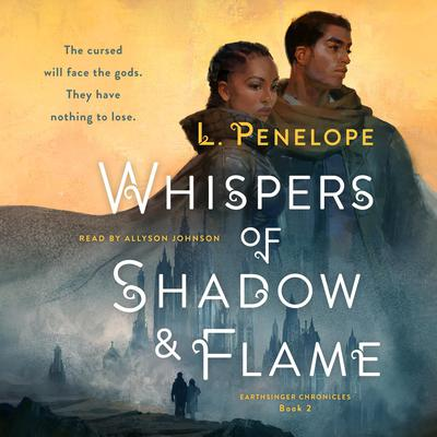 Whispers of Shadow & Flame: Earthsinger Chronicles, Book Two Audiobook, by L. Penelope