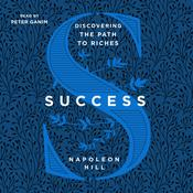 Success: Discovering the Path to Riches Audiobook, by Napoleon Hill