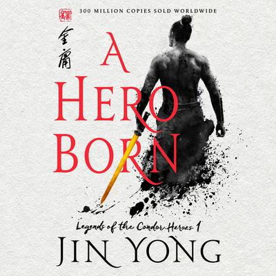 A Hero Born: The Definitive Edition Audiobook, by Jin Yong