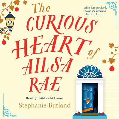The Curious Heart of Ailsa Rae Audiobook, by Stephanie Butland