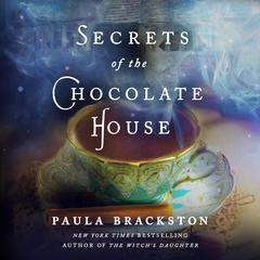 Secrets of the Chocolate House Audiobook, by Paula Brackston