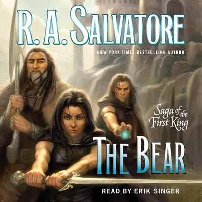The Bear: Book Four of the Saga of the First King Audiobook, by R. A. Salvatore