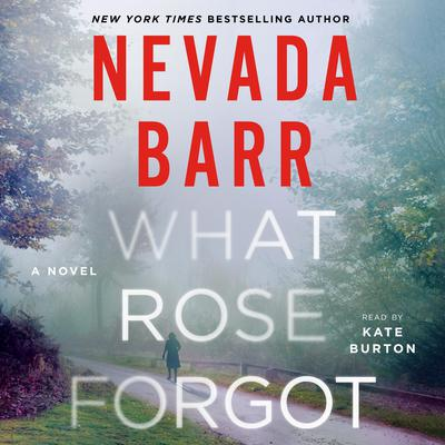 What Rose Forgot: A Novel Audiobook, by Nevada Barr