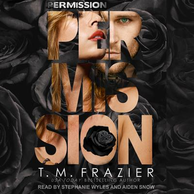 Permission Audiobook, by T. M. Frazier