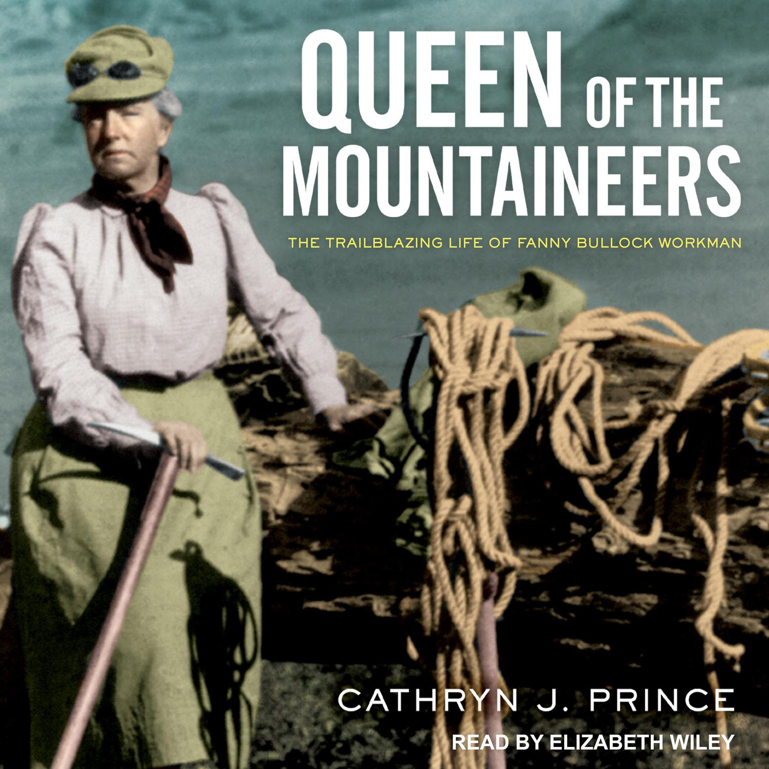 Printable Queen of the Mountaineers: The Trailblazing Life of Fanny Bullock Workman Audiobook Cover Art